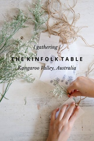 THE KINFOLK TABLE { gathering } Kangaroo Valley, Australia