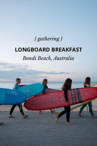 LONGBOARD BREAKFAST { gathering } Bondi Beach, Australia