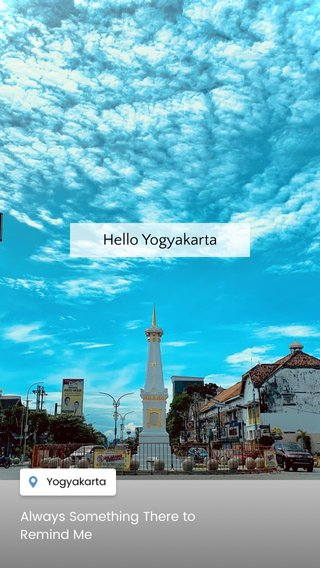 Hello Yogyakarta Always Something There to Remind Me