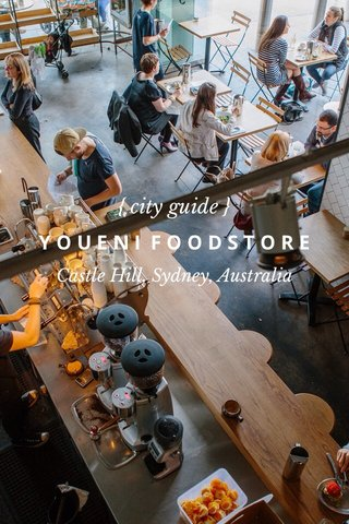 { city guide } YOUENI FOODSTORE Castle Hill, Sydney, Australia