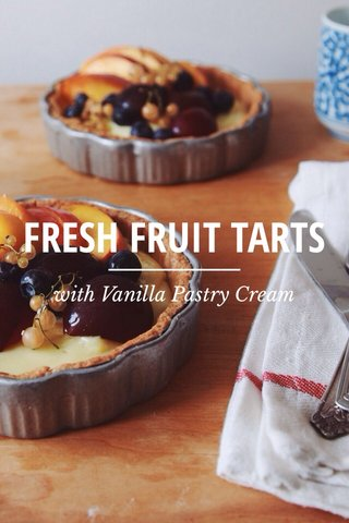 FRESH FRUIT TARTS with Vanilla Pastry Cream