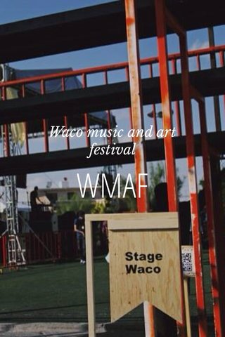 WMAF Waco music and art festival