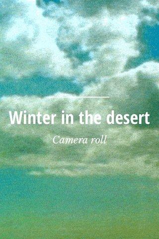 Winter in the desert Camera roll