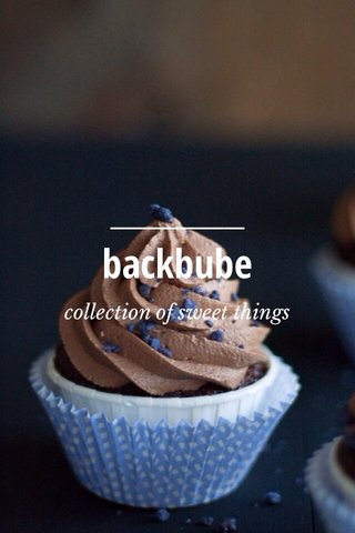 backbube collection of sweet things