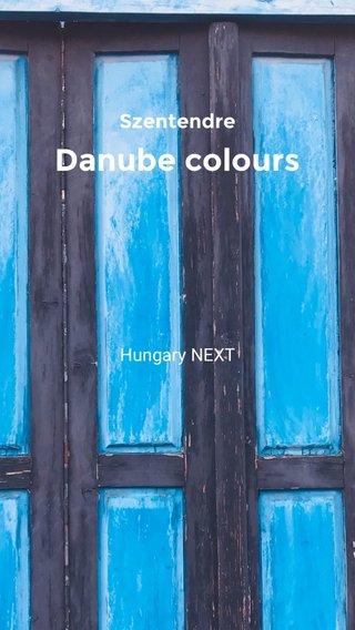 Danube colours Szentendre Hungary NEXT