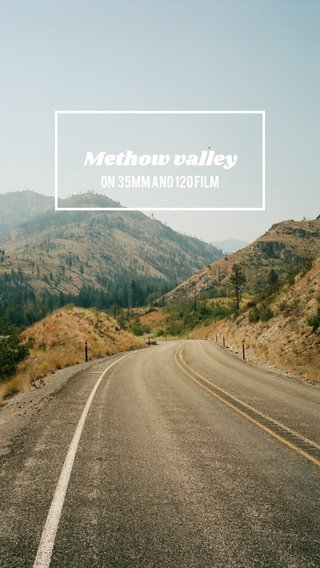 Methow valley On 35mm and 120 film