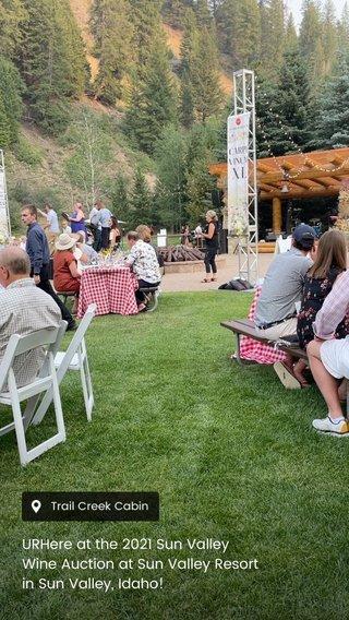 URHere at the 2021 Sun Valley Wine Auction at Sun Valley Resort in Sun Valley, Idaho!