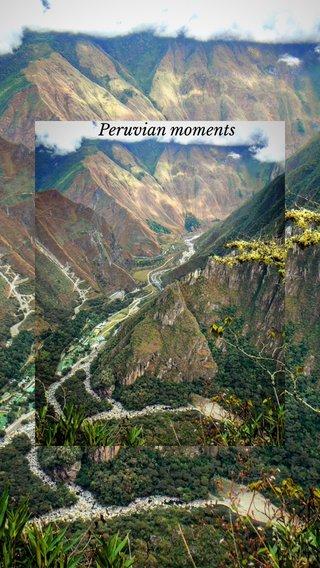 Peruvian moments