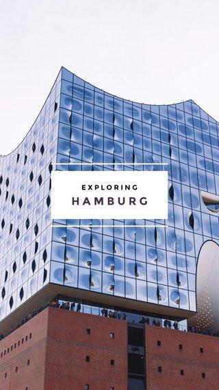 HAMBURG EXPLORING