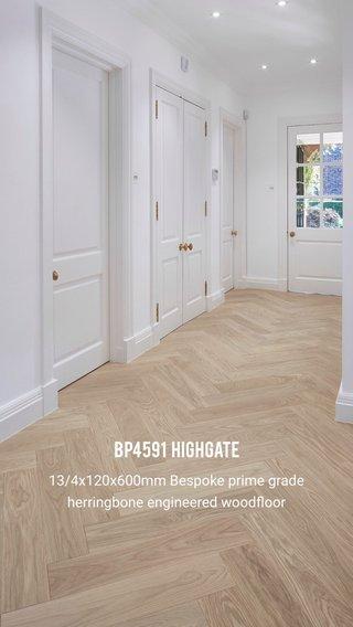 BP4591 Highgate 13/4x120x600mm Bespoke prime grade herringbone engineered woodfloor