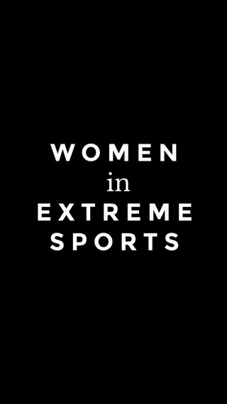 WOMEN EXTREME SPORTS in