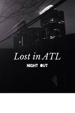 Lost in ATL Night out