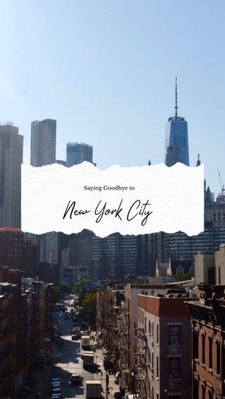 New York City Saying Goodbye to