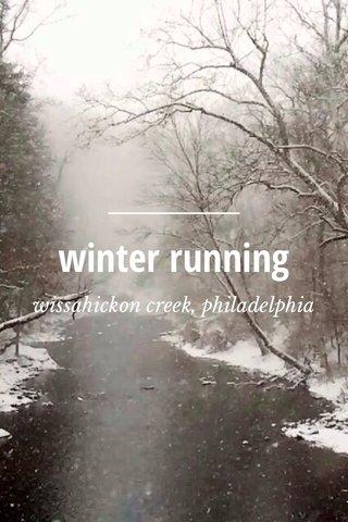 winter running wissahickon creek, philadelphia