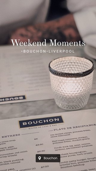 Weekend Moments •BOUCHON•LIVERPOOL