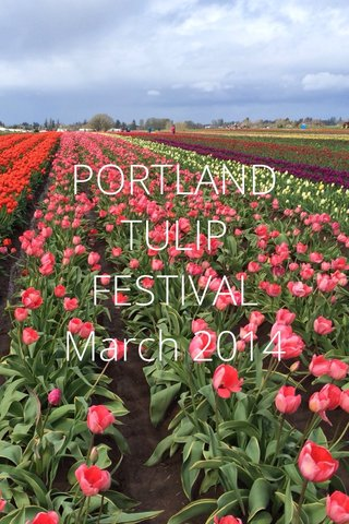 PORTLAND TULIP FESTIVAL March 2014