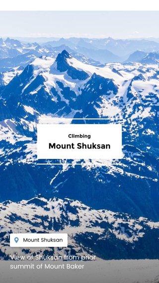 Mount Shuksan View of Shuksan from prior summit of Mount Baker Climbing