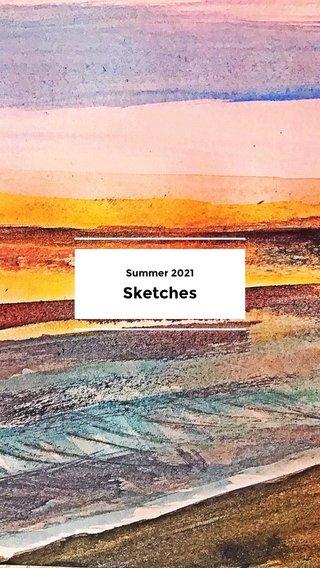 Sketches Summer 2021