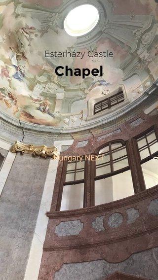 Chapel Esterházy Castle Hungary NEXT