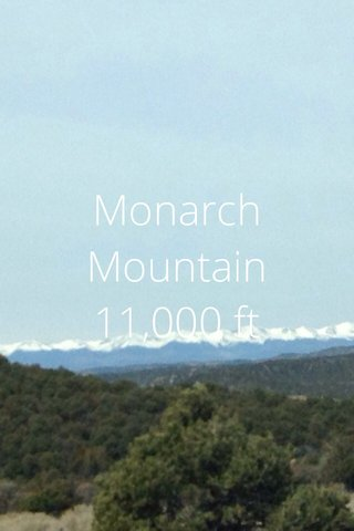 Monarch Mountain 11,000 ft