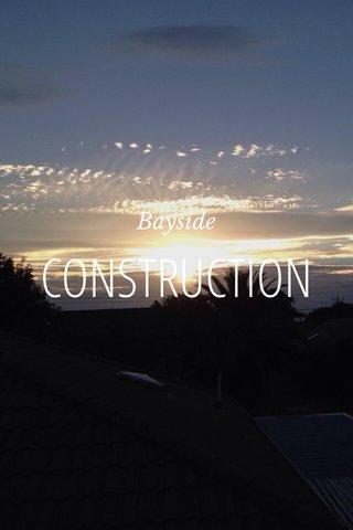 CONSTRUCTION Bayside