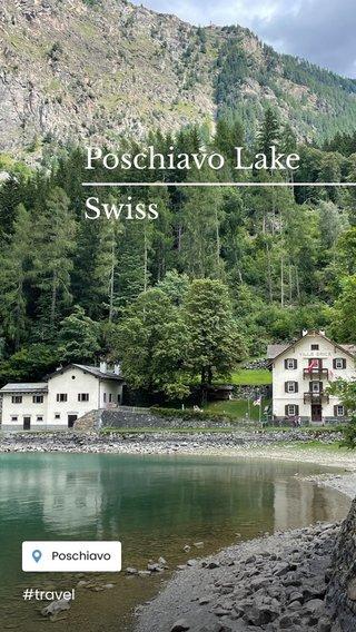 Poschiavo Lake Swiss #travel