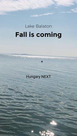 Fall is coming Lake Balaton Hungary NEXT