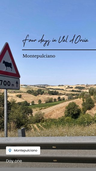 Four days in Val d'Orcia Montepulciano Day one