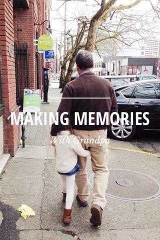 MAKING MEMORIES With Grandpa