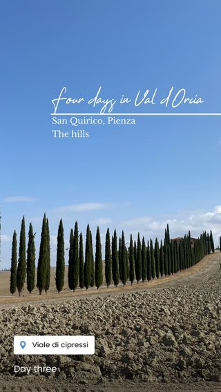 Four days in Val d'Orcia Day three San Quirico, Pienza The hills