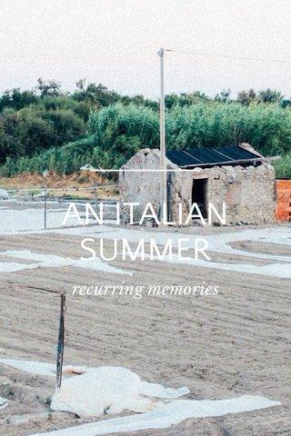 AN ITALIAN SUMMER recurring memories