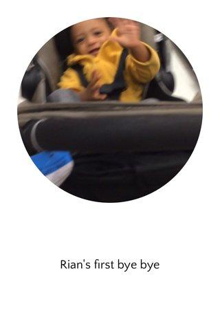 Rian's first bye bye