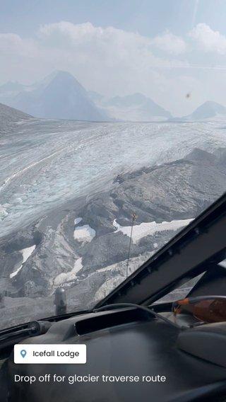 Drop off for glacier traverse route
