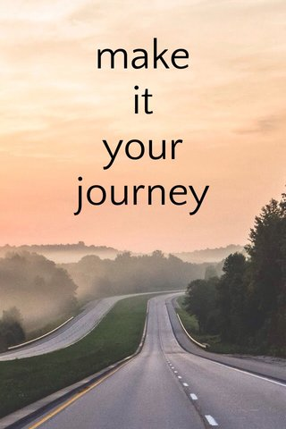 make it your journey