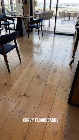 Curvy floorboards