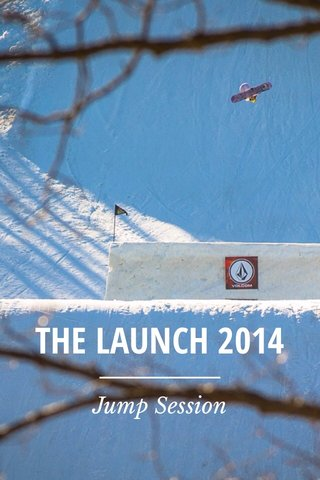 THE LAUNCH 2014 Jump Session