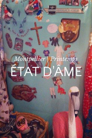 ÉTAT D'ÂME Montpellier | Printemps