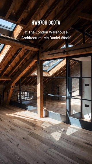 HW9708 Ocota at The London Warehouse Architecture: Mc Daniel Woolf
