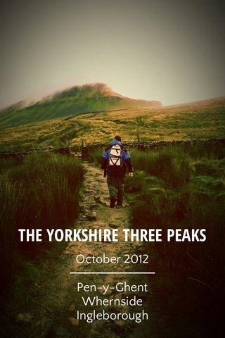 THE YORKSHIRE THREE PEAKS October 2012 Pen-y-Ghent Whernside Ingleborough