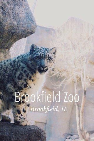 Brookfield Zoo Brookfield, IL