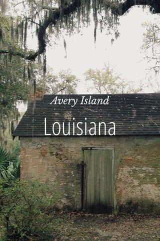 Louisiana Avery Island