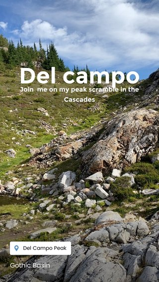 Del campo Join me on my peak scramble in the Cascades Gothic Basin