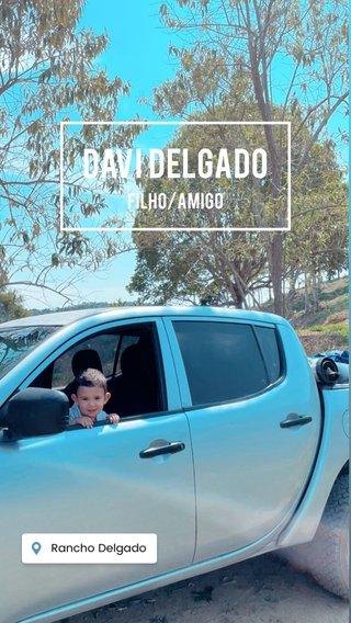 Davi Delgado Filho/amigo