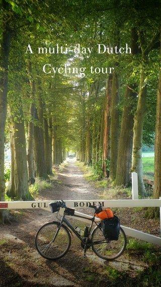 A multi-day Dutch Cycling tour