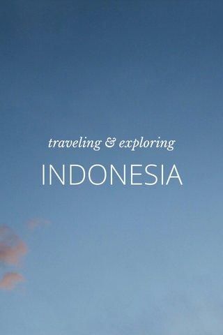 INDONESIA traveling & exploring