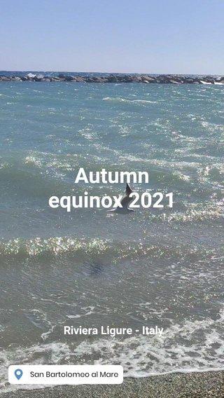 Autumn equinox 2021 Riviera Ligure - Italy