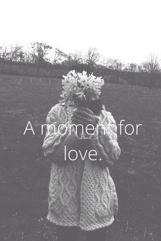 A moment for love.