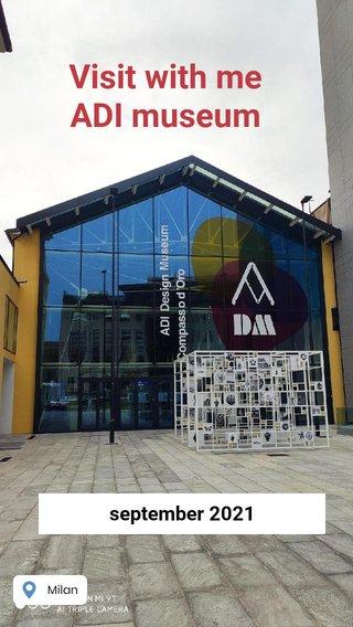 Visit with me ADI museum september 2021