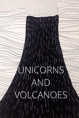 UNICORNS AND VOLCANOES