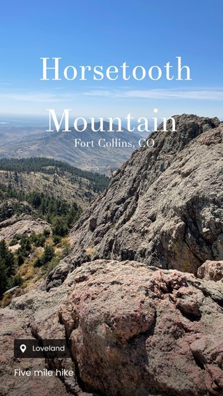 Horsetooth Mountain Fort Collins, CO Five mile hike